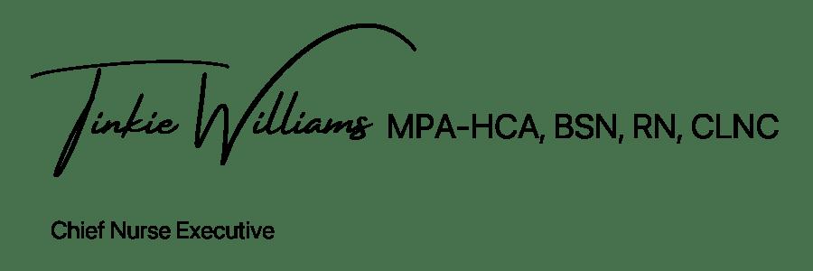 Tinkie Williams, MPA-HCA, BSN, RN, CLNC